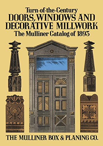 Century 19th Furniture Victorian (Turn-of-the-Century Doors, Windows and Decorative Millwork: The Mulliner Catalog of 1893)