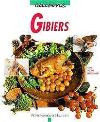 Gibiers : Les secrets de la préparation, de la découpe et de la cuisine