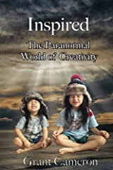 Inspired: The Paranormal World of Creativity
