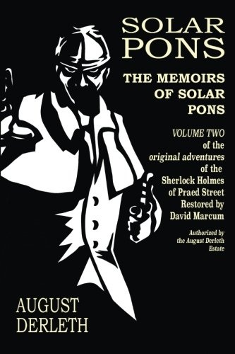 The Memoirs of Solar Pons (The Adventures of Solar Pons) (Volume 2)
