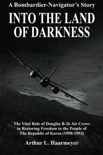 Into the Land of Darkness: A Bombardier-Navigator's for sale  Delivered anywhere in USA