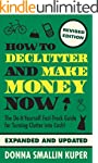 How to De-clutter and Make Money Now:...