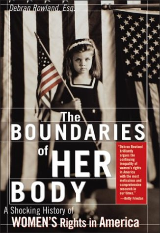 Download Boundaries of Her Body: A Troubling History of Women's Rights in America ebook