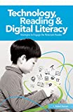 Technology, Reading & Digital Literacy: Strategies to Engage the Reluctant Reader