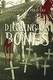 Digging Up Bones, Augustus G. Van Slyke, 0978568923