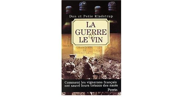 La Guerre Et Le Vin Comment Les Vignerons Franais Ont Sauv Leurs
