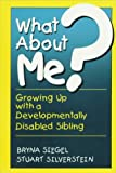 What about Me?, B. Siegel and S. C. Silverstein, 0306446502