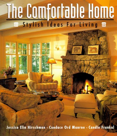 The Comfortable Home: Stylish Ideas for Living