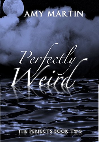 Perfectly Weird (The Perfects Book 2) by [Martin, Amy]
