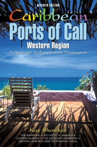Caribbean Ports of Call: Western Region, 7th: A Guide for Today's Cruise Passengers