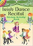 Irish Dance Recital Sticker Activity Book, Barbara Steadman, 0486416283
