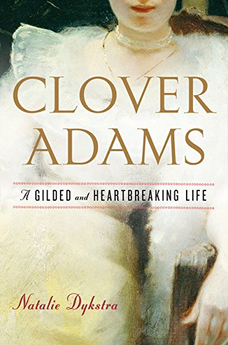 Image of Clover Adams: A Gilded and Heartbreaking Life