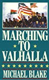 Marching to Valhalla, Michael Blake, 078388091X