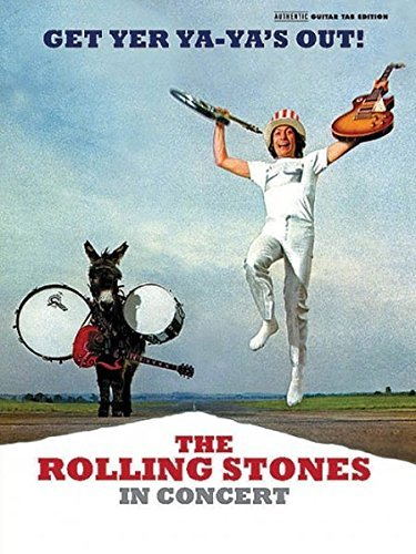 The Rolling Stones: Get Yer Ya-Ya's Out!: The Rolling Stones in Concert - Authentic Guitar TAB Sheet Music Transcription (Guitar) (Authentic Guitar-Tab Editions)