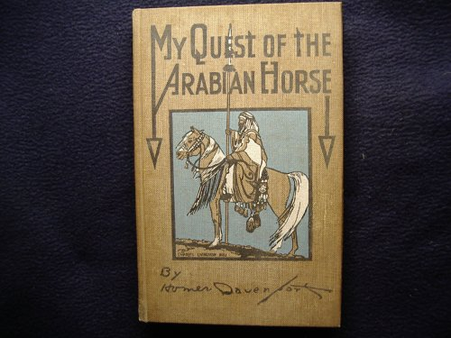 My Quest of the Arabian Horse (My Quest of the Arab Horse)
