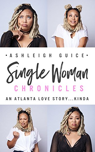 Single Woman Chronicles: An Atlanta Love Story...Kinda
