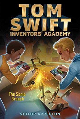 The Sonic Breach (Tom Swift Inventors' Academy Book 2) (Tom Swift Kindle Books)