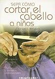 Sepa Como Cortar el Cabello A Ninos, Sergio C. Bergesio, 9507684603