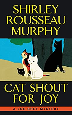 Cat Shout for Joy: A Joe Grey Mystery