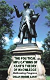 The Political Implications of Kant's Theory of Knowledge: Rethinking Progress, Golan Moshe Lahat, 1137264373