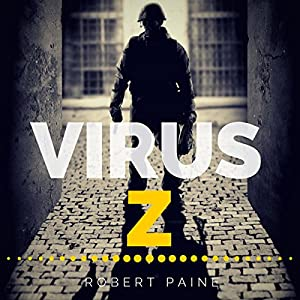 Virus Z: The Complete Collection Audiobook