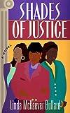 Shades of Justice, Linda M. Bullard, 0525944249