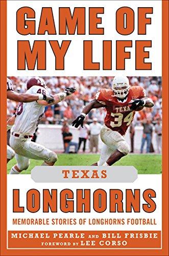 Game of My Life Texas Longhorns: Memorable Stories of Longhorns - Field Az Williams