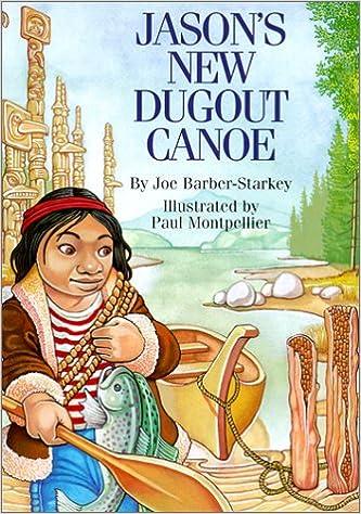 Ebook Mobile Farsi herunterladen Jason's New Dugout Canoe by Joe Barber-Starkey PDB 1550172298
