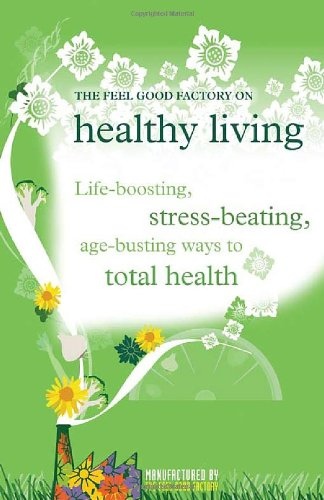 The Feel Good Factory on Healthy Living