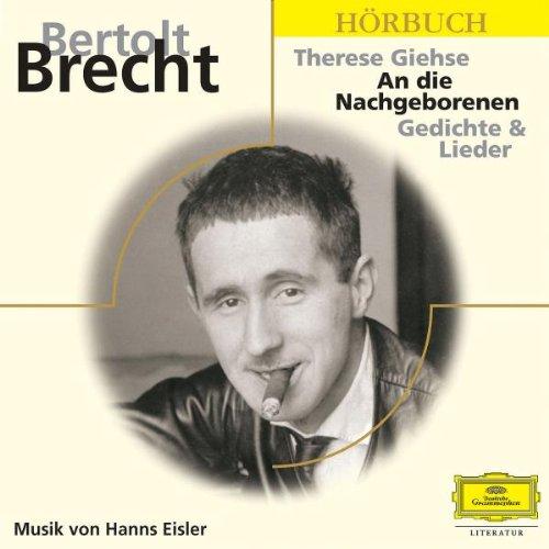 Bertolt Brecht - An die Nachgeborenen (Eloquence Hörbuch)