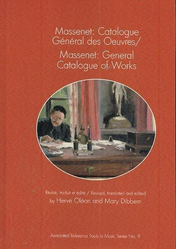 General des Oeuvres/Massenet: General Catalogue of Works (Annotated Reference Tools in Music) (English and French Edition) (Annotated Reference Tools)