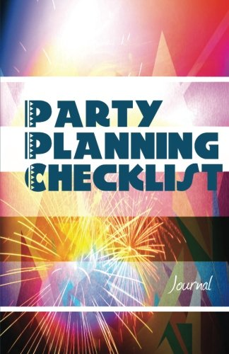 Party Planning Checklist Journal: Check it Off Your - List Party Off Check
