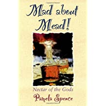 Mad About Mead: Nectar of the Gods