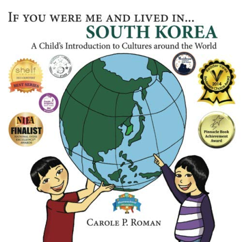If you were me and lived in... South Korea: A Child's Introduction to Cultures around the World
