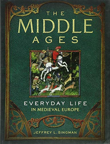 (The Middle Ages: Everyday Life in Medieval Europe)