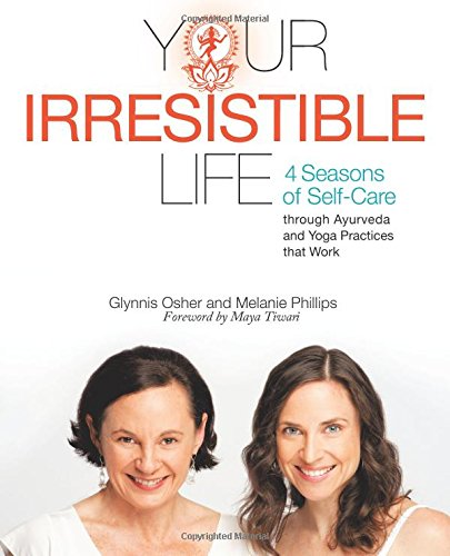 Your Irresistible Life: 4 Seasons of Self-Care through ...