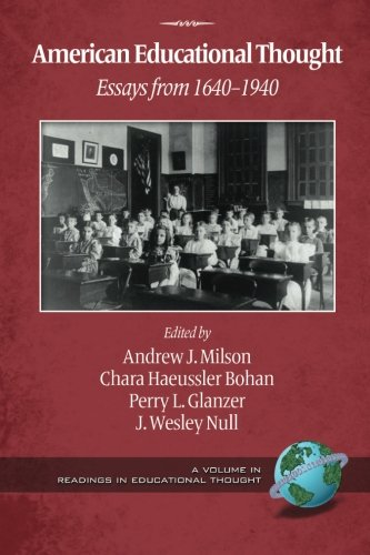 American Educational Thought - 2nd Ed.: Essays from 1640-1940 (Readings in Educational Thought)