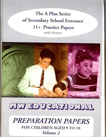 Preparation Papers: v. 2: Secondary School Entrance Practice Papers for Children Aged 11+ ('A' Plus)