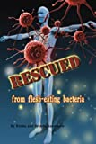 Rescued: from flesh-eating bacteria