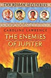 The Roman Mysteries: The Enemies of Jupiter: Book 7