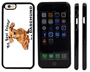 Rikki KnightTM My Best Friend is a Brown Daschund Dog Design iPhone 6 Case Cover (Black Rubber with front bumper protection) for Apple iPhone 6