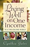 img - for Living Well on One Income: ...In a Two-Income World book / textbook / text book