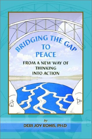 Bridging the Gap to Peace: From a New Way of Thinking Into Action