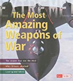 The Most Amazing Weapons of War, Martin J. Dougherty, 1429645598