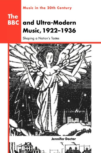 The BBC and Ultra-Modern Music, 1922-1936: Shaping a Nation's Tastes (Music in the Twentieth Century) by Brand: Cambridge University Press