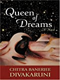 Queen of Dreams, Chitra Banerjee Divakaruni, 158724859X