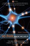 """My Brain Made Me Do It - The Rise of Neuroscience and the Threat to Moral Responsibility"" av Eliezer Sternberg"