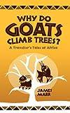 Why Do Goats Climb Trees?, James Marr, 1906210276