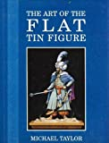 Art of the Flat Tin Figure, Michael Taylor, 1859150705