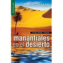 Manantiales en el Desierto, Segundo Tomo = Streams in Tha Desert, Volumen Two